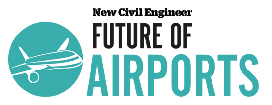 New Civil Engineer - Future of Airports *20% discount for BAG Members*